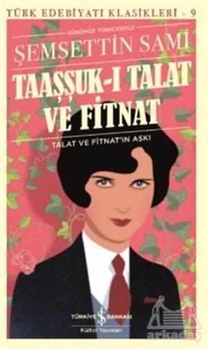 Taaşşuk-I Talat Ve Fitnat (Günümüz Türkçesi)