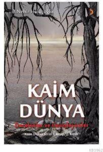 Kaim Dünya; Daralanlar Ve Genişleyenler Kaim Dünya Serisi 1. Kitap 2.Kısım