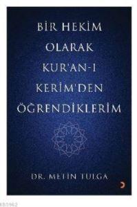 Bir Hekim Olarak Kur'an - I Kerim'den Öğrendiklerim