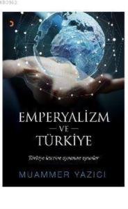Emperyalizm Ve Türkiye; Türkiye Üzerine Oynanan Oyunlar