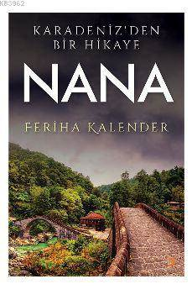 Karadeniz'den Bir Hikaye Nana