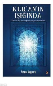 Kur'an'ın Işığında; Surelerin İniş Sırasına Göre Kişisel Gelişim Yorumları