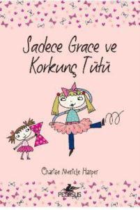 Sadece Grace Ve Korkunç Tütü (6. Kitap)