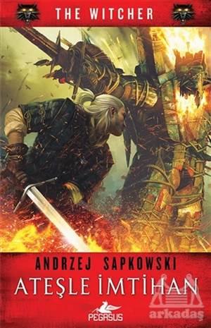 Ateşle İmtihan - The <br/>Witcher Serisi 5
