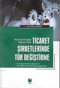 Yeni Türk Ticaret Kanunu'nda Ticaret Şirketlerinde Tür Değiştirme; Tür Değiştirmede Vergilendirme - Tür Değiştirmede Muhasebe Uygulamaları