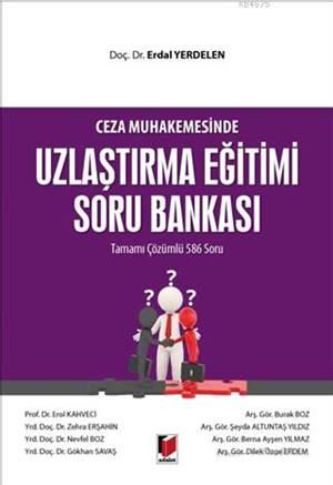 Ceza Muhakemesinde Uzlaştırma Eğitimi Soru Bankası; Tamamı Çözümlü 586 Soru