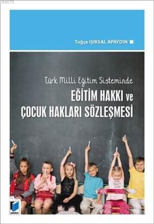 Türk Milli Eğitim Sisteminde Eğitim Hakkı Ve Çocuk Hakları Sözleşmesi
