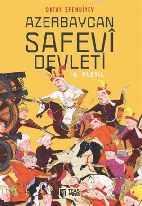 Azerbaycan Safevi Devleti (16. Yüzyıl)