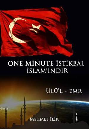 One Minute İstikbal İslam'ındır; Ulü'l - Emr