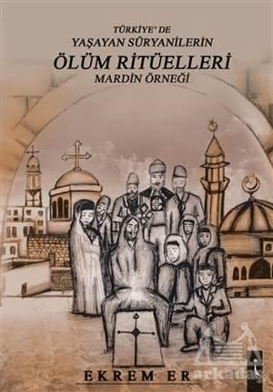 Türkiye'de Yaşayan Süryanilerin Ölüm Ritüelleri Mardin Örneği