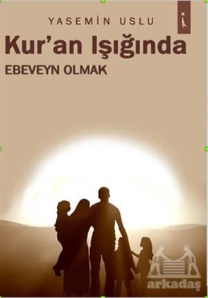 Kur'an Işığında Ebeveyn Olmak