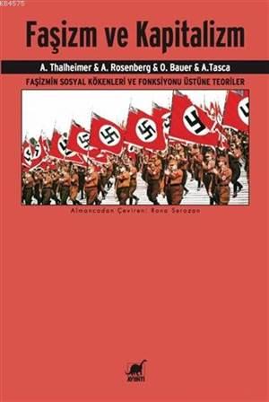 Faşizm Ve Kapitalizm; Faşizmin Sosyal Kökenleri Ve Fonksiyonu Üstüne Teoriler