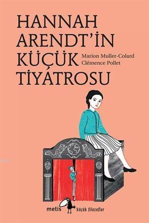 Küçük Filozoflar - Hannah Arendt'in Küçük Tiyatrosu