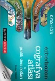 KPSS Ezberbozan Serisi Coğrafya Atlası Ve Pratik Ders Notları
