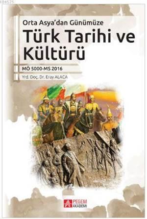 Orta Asya'dan Günümüze Türk Tarihi Ve Kültürü