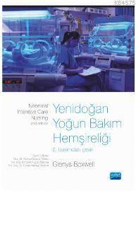 Yenidoğan Yoğun Bakım Hemşireliği - Neonatal Intensive Care Nursing