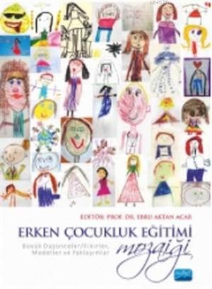 Erken Çocukluk Eğitimi Mozaiği: Büyük Düşünceler/Fikirler, Modeller Ve Yaklaşımlar