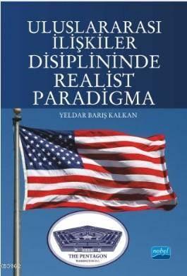 Uluslararası İlişkiler Disiplininde Realist Paradigma