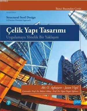 Çelik Yapı Tasarımı - Uygulamaya Yönelik Bir Yaklaşım