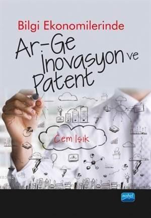 Bilgi Ekonomilerinde Ar-Ge İnovasyon Ve Patent