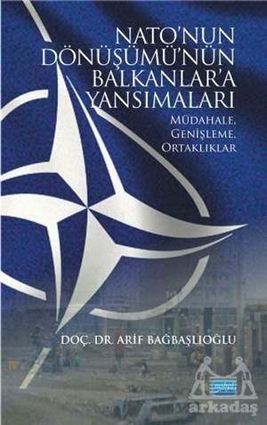 Nato'nun Dönüşümü'nün Balkanlar'a Yansımaları