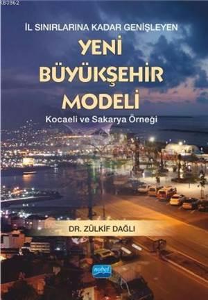 İl Sınırlarına Kadar Genişleyen Yeni Büyükşehir Modeli - Kocaeli Ve Sakarya Örneği