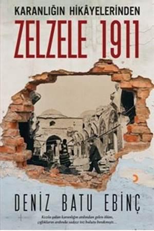 Karanlığın Hikayelerinden Zelzele 1911; Kızıla çalan karanlığın ardından gelen ölüm, çığlıkların ardında sadece toz bulutu bırakmıştı...