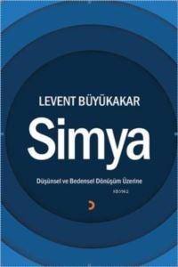 Simya; Düşünsel Ve Bedensel Dönüşüm Üzerine