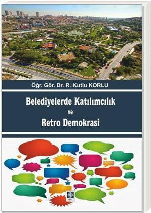 Belediyelerde Katılımcılık ve Retro Demokrasi