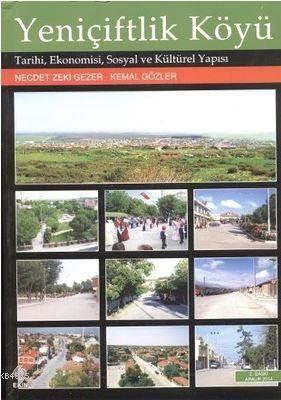 Yeniçiftlik Köyü; Tarihi, Ekonomisi, Sosyal Ve Kültürel Yapısı