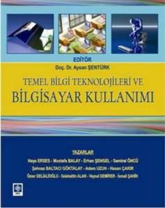 Temel Bilgi Teknolojileri Ve Bilgisyar Kullanımı