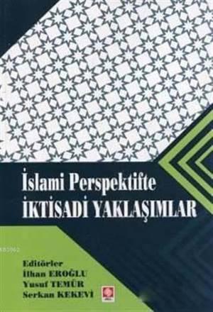 İslami Perspektifte İktisadi Yaklaşımlar