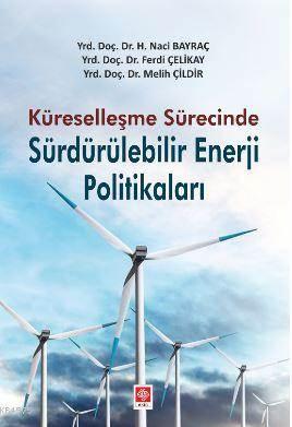 Küreselleşme Sürecinde Sürdürülebilir Enerji Politikaları