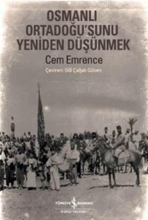 Osmanlı Ortadoğusunu Yeniden Düşünmek