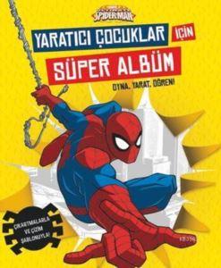 Marvel Ultimate Spider - Man : Yaratıcı Çocuklar İçin Süper Albüm