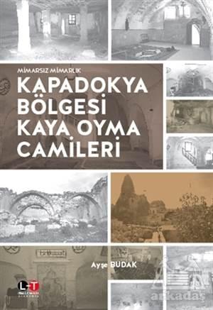 Kapadokya Bölgesi Kaya Oyma Camileri