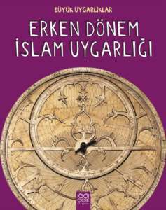 Erken Dönem İslam Uygarlığı