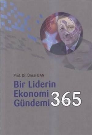 Bir Liderin Ekonomi Gündemi 365
