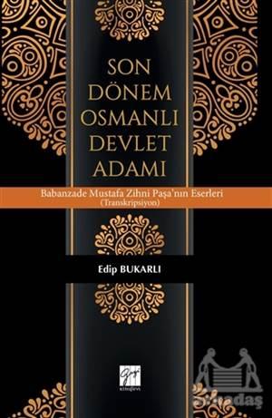 Son Dönem Osmanlı Devlet Adamı