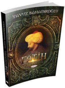 Fatih Sultan Mehmet ve İstanbulun Fethi