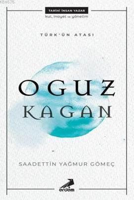 Türk'ün Atası Oguz Kagan