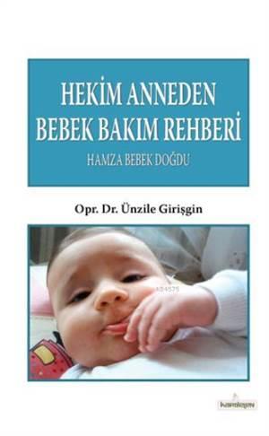 Hekim Anneden Bebek Bakım Rehberi; Hamza Bebek Doğdu
