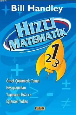 Hızlı Matematik Varsa Eserin; Örnek Çözümlerle Temel Hesaplamaları Yapmanın Hızlı Ve Eğlenceli Yolları Yabancı Bir Eser İse Eserin