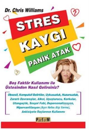 Stres Kaygı Panik Atak; Beş Faktör Kullanımı İle Üstesinden Nasıl Gelirsiniz?
