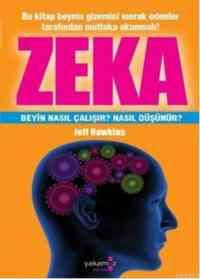 Zeka; Beyin Nasıl Çalışır? Nasıl Düşünür?