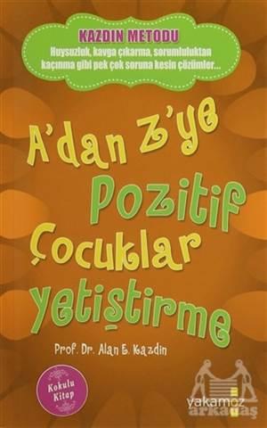 A'dan Z'ye Pozitif Çocuklar Yetiştirme (Kokulu Kitap)