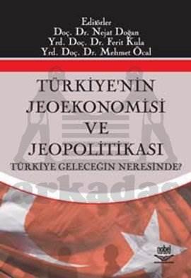Türkiyenin Jeoekonomisi ve Jeopolitikası