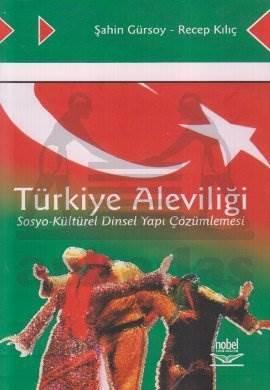 Türkiye Aleviliği; Sosyo-Kültürel Dinsel Yapı Çözümlemesi