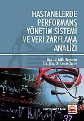 Hastanelerde Performans Yönetim Sistemi ve Veri Zarflama Analizi