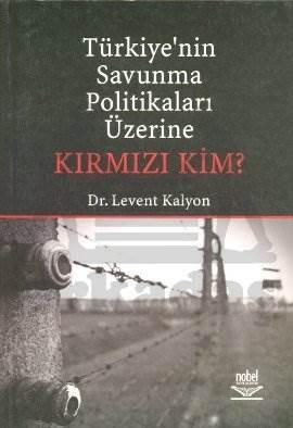 Türkiye'nin Savunma Politikaları Üzerine Kırmızı Kim?